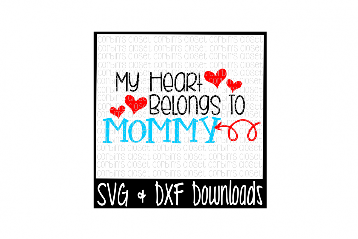 Valentine SVG * My Heart Belongs To Mommy * Valentine * Valentine's Day Cut File example image 1