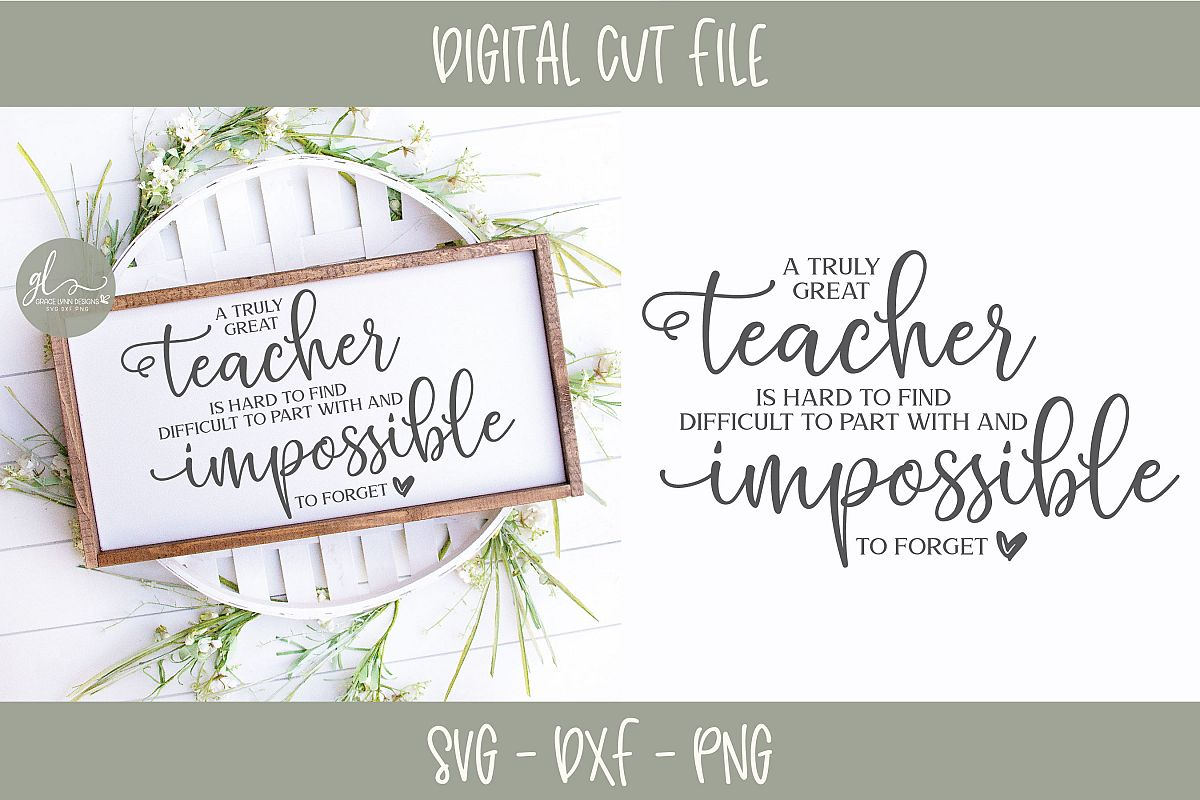 A Truly Great Teacher Is Hard To Find - Teacher SVG Cut File example image 1