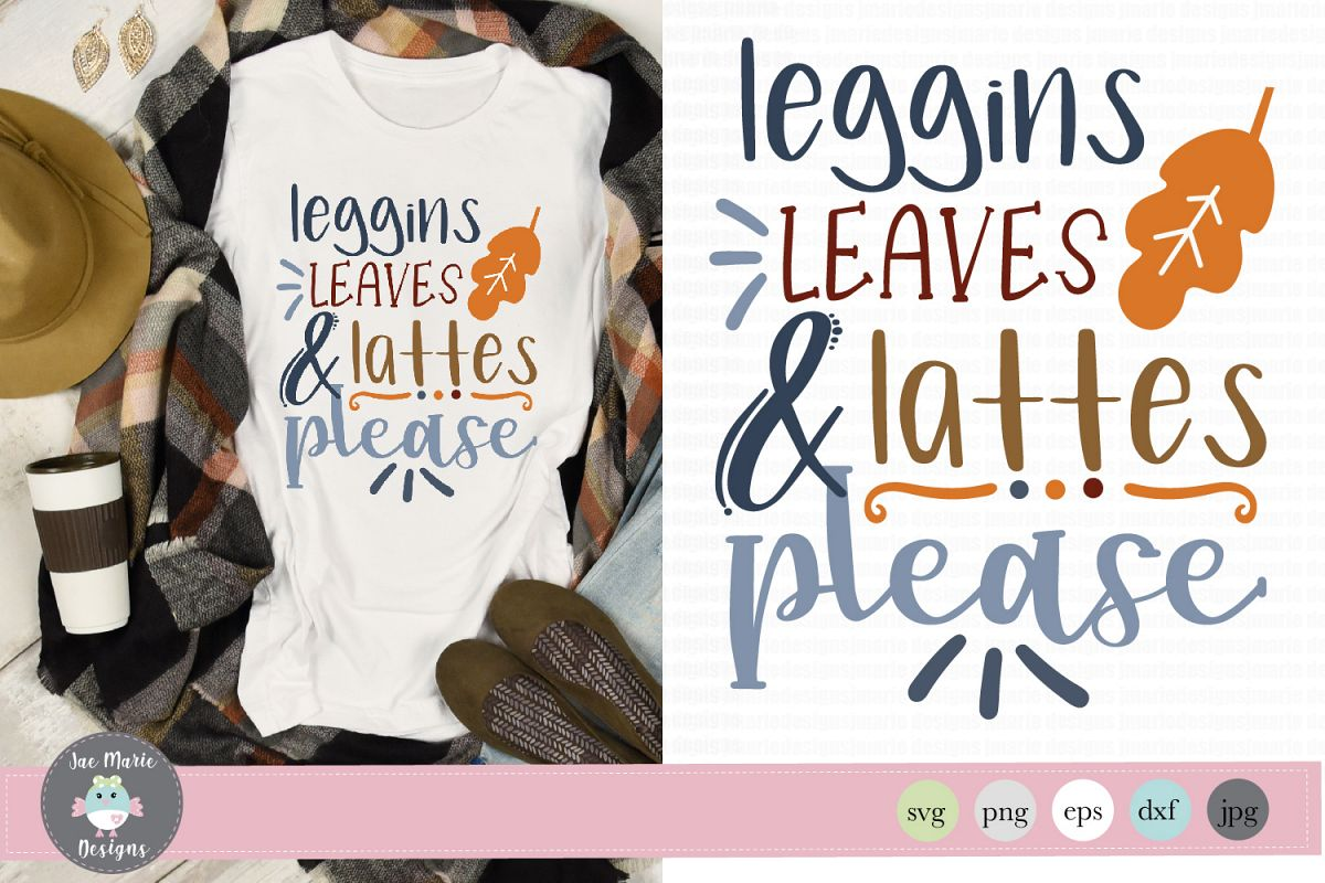 Leggins leaves and lattes svg, fall svg files, thanksgiving example image 1