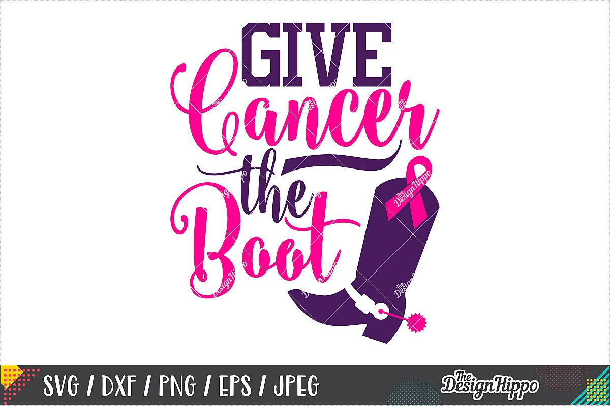 Give Cancer The Boot SVG, Funny Breast Cancer Quote SVG PNG