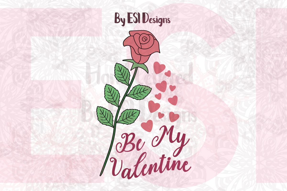 Be My Valentine Rose Design - SVG, DXF, EPS & PNG example image 1
