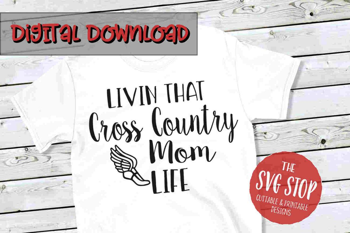 Cross Country Mom Life -SVG, PNG, DXF example image 1