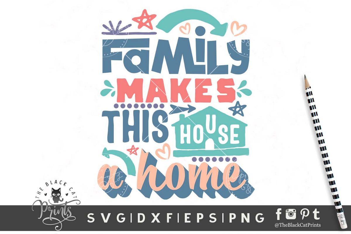 Family Makes This House a Home SVG DXF EPS PNG Family svg example image 1