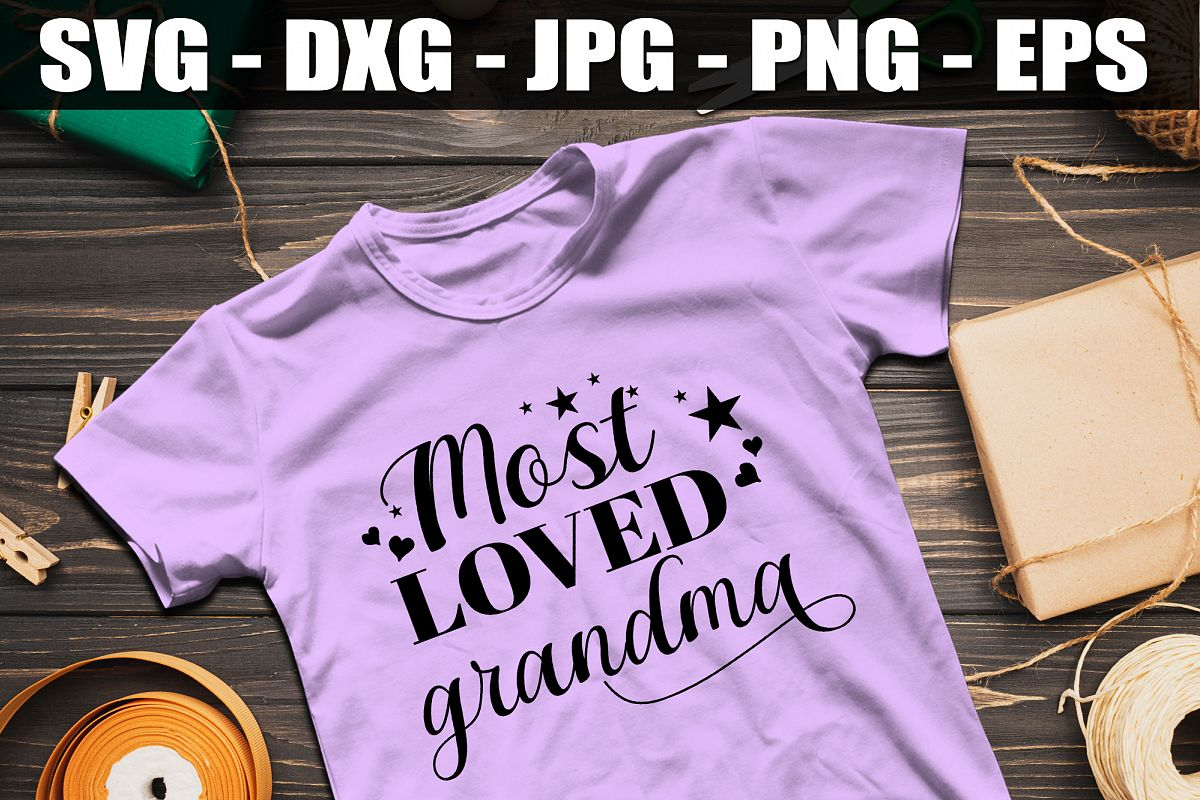 Most Loved Grandma SVG DXF EPS Cute Most Love Grandma Shirt example image 1