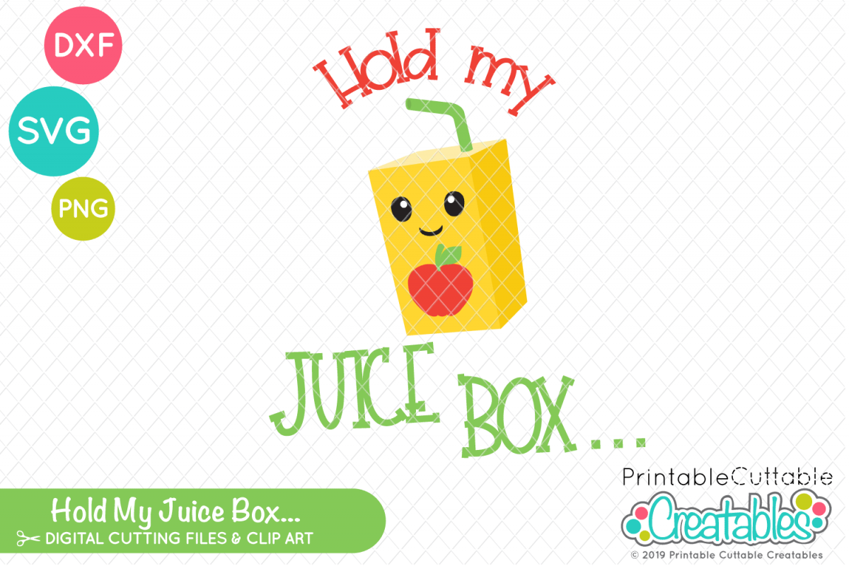 photograph relating to Printable Cuttable Creatables identified as Continue to keep My Juice Box - University SVG Record