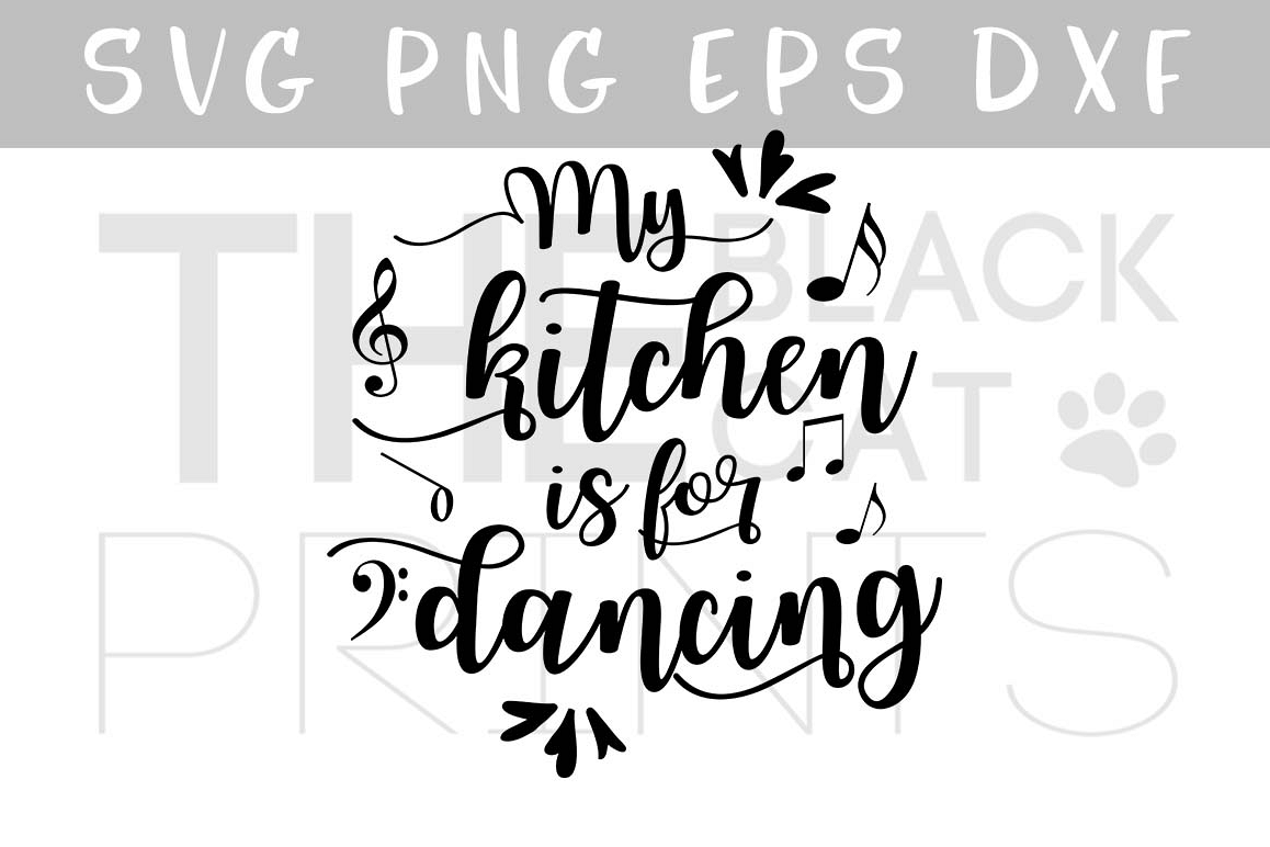 My kitchen is for dancing SVG PNG EPS DXF, Kitchen svg file example image 1