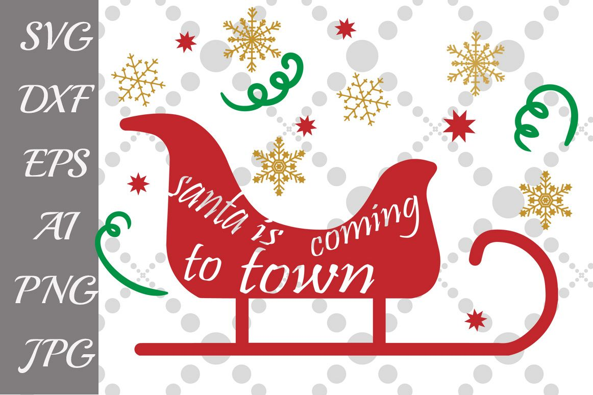 Santa Svg files - Santa Claus Is Coming To Town SVG example image 1