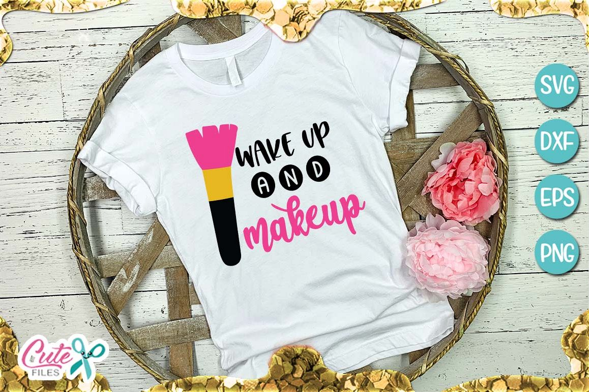 Wake up and makeup svg file for crafter example image 1