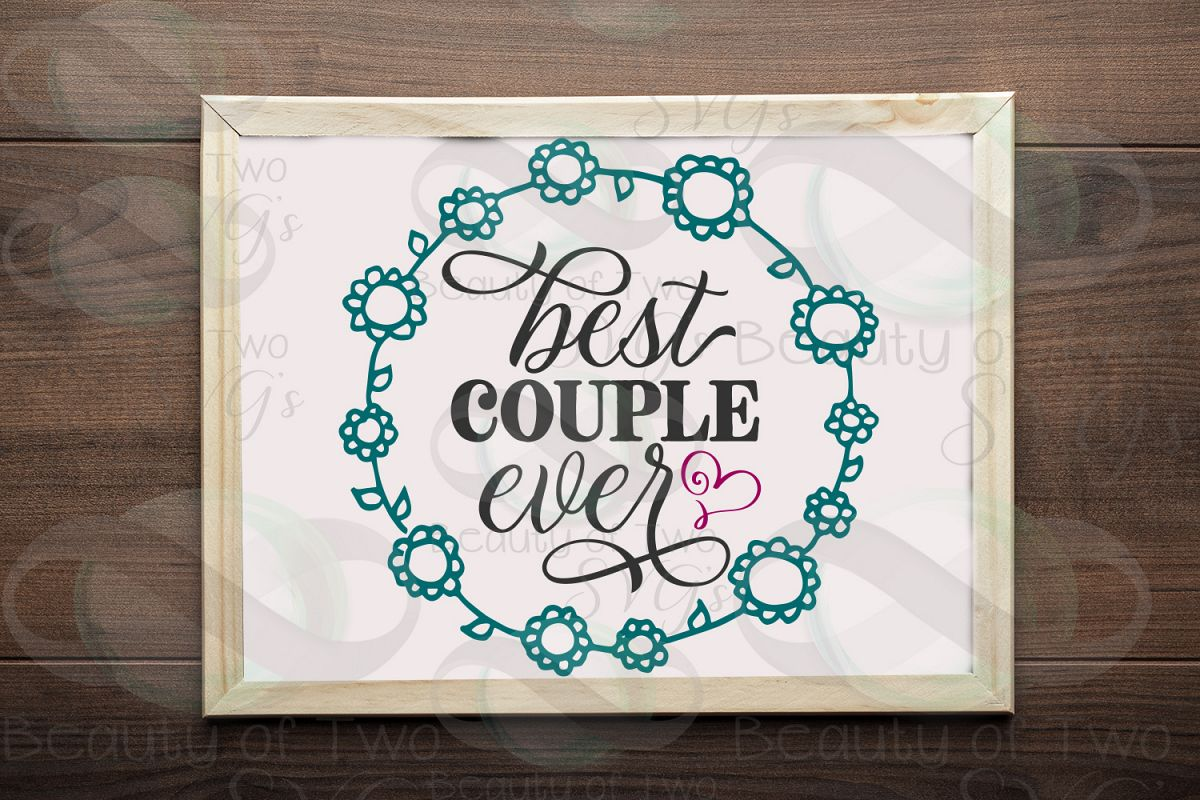 Wedding sign svg & png, Best couple ever svg, Wedding Gift example image 1