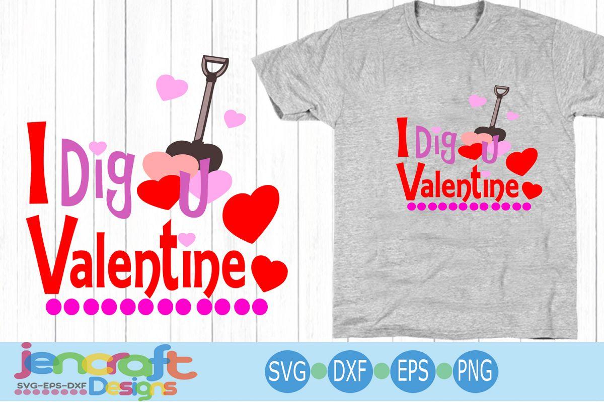Valentine SVG - I dig you svg, Love Heart Svg, eps , dxf cut example image 1