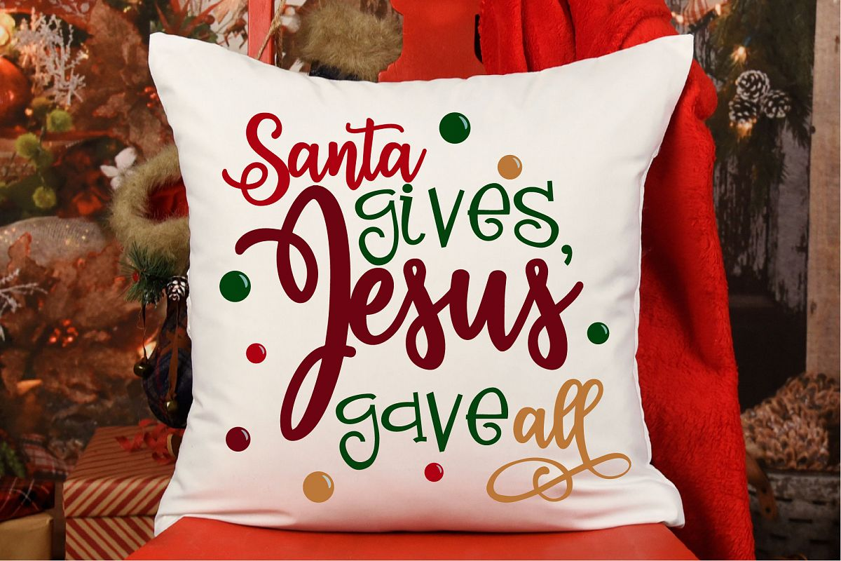 Santa Gives Jesus Gave All SVG, Merry Christmas Sublimation example image 1