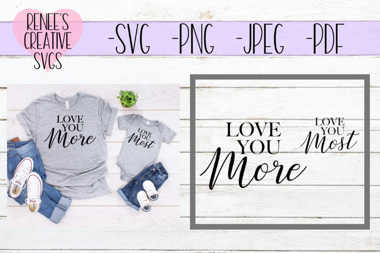 Love you more, Love you most | Mommy and me | SVG Cut File example image 1