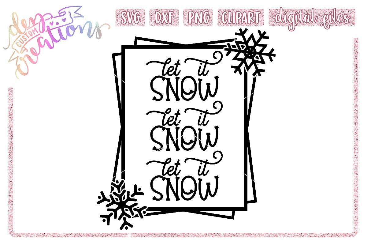 Let It Snow - SVG DXF PNG - Crafting Cut files example image 1