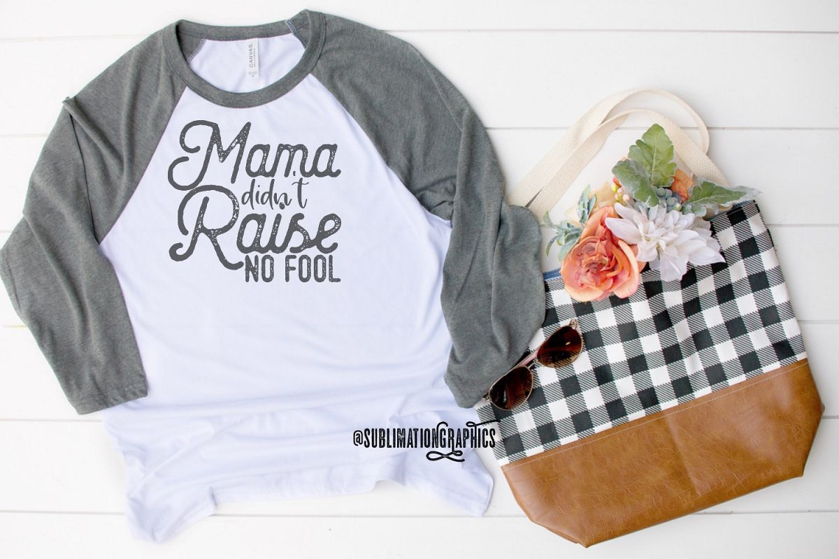 Mama Didnt Raise No Fool Sublimation Digital Download example image 1