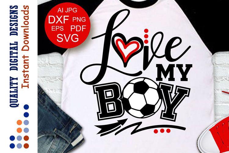 Soccer svg Love my boy shirt design example image 1