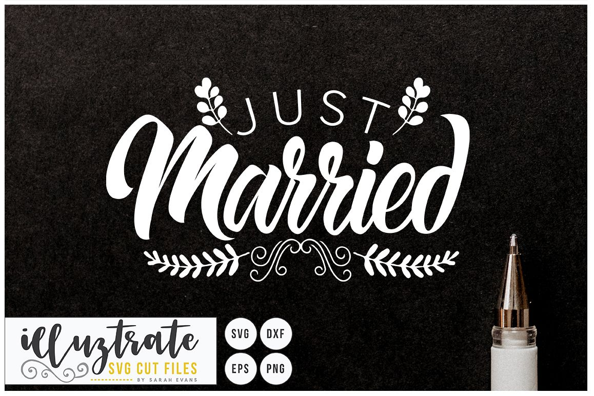 Just Married SVG Cut File - Wedding Quote - Wedding SVG example image 1