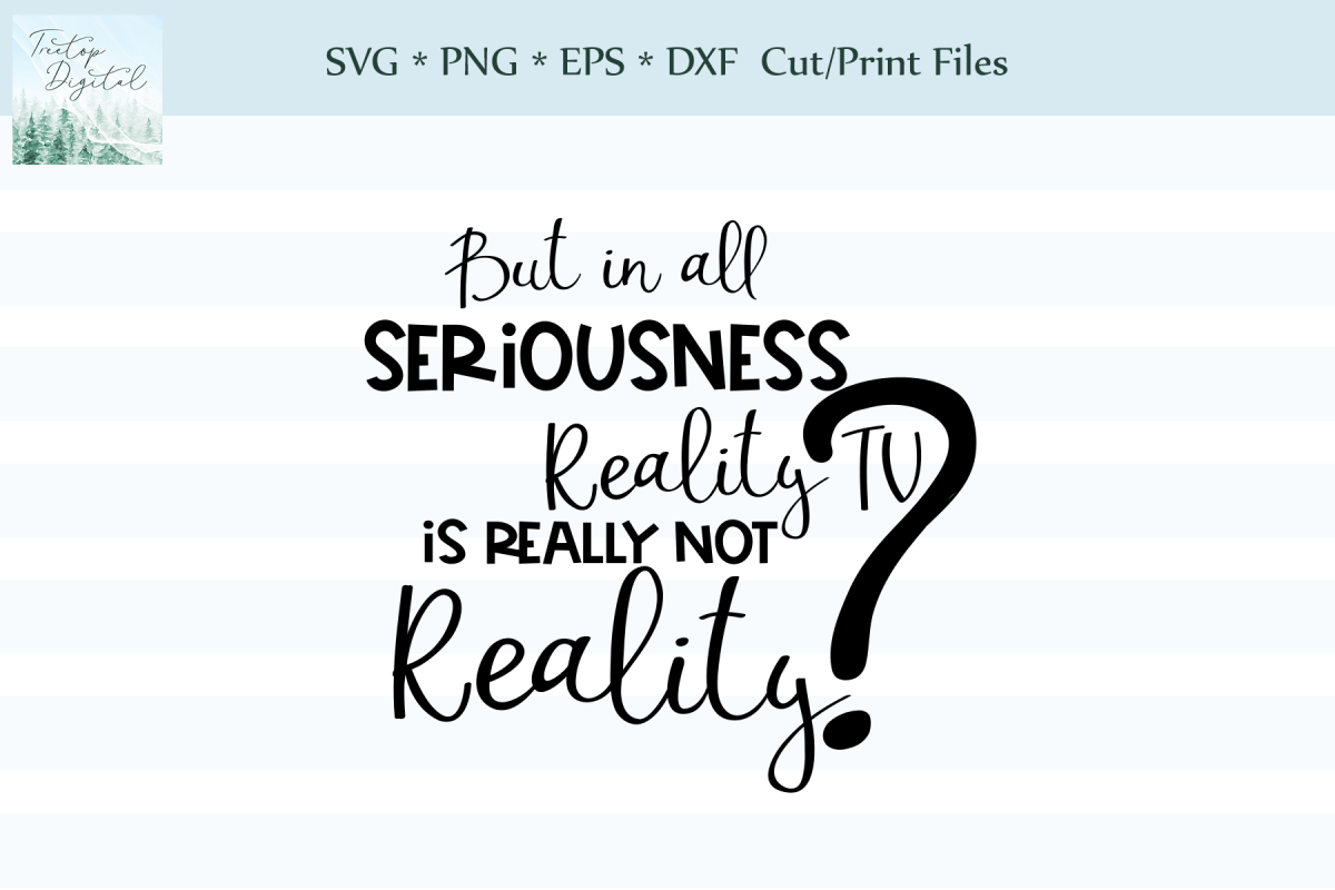 In all seriousness, Reality TV is not Reality?! SVG example image 1