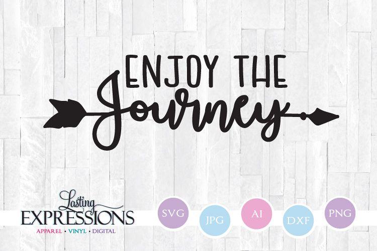Enjoy the Journey // SVG Quote// Arrow Clipart