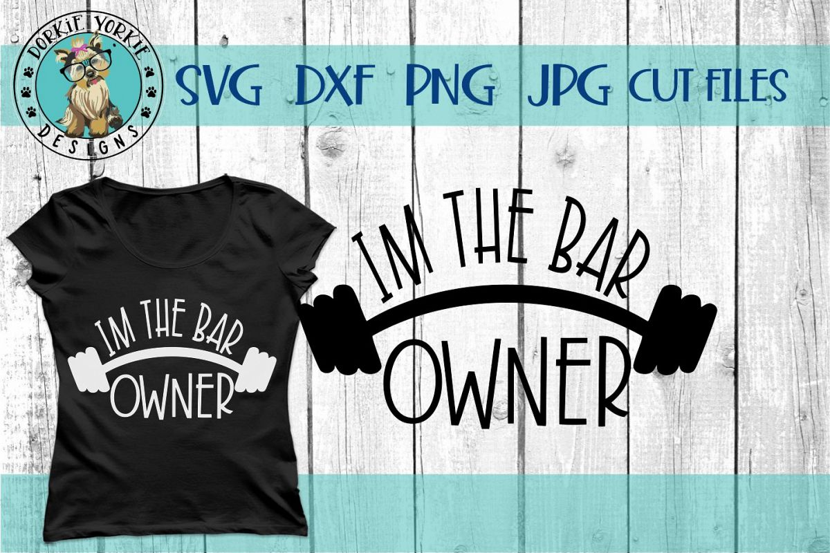 Im The Bar Owner - weight, gym, funny - SVG cut file example image 1