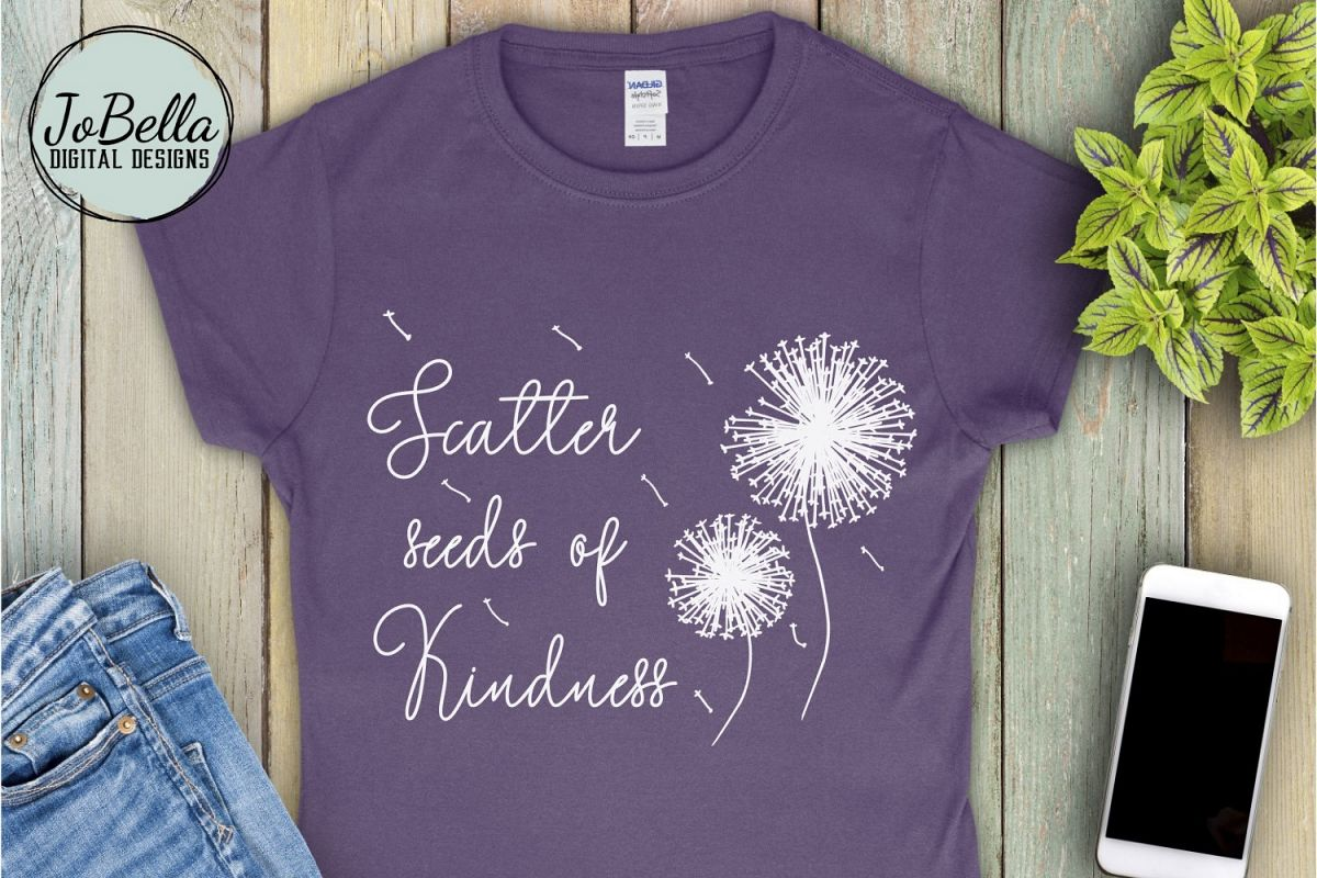 Kindness SVG and Printable- Seeds of Kindness with Dandelion example image 1