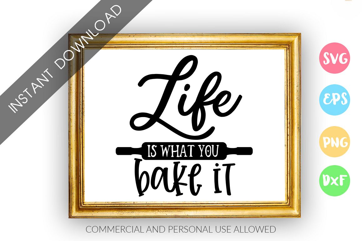 Life is what you bake it SVG Design example image 1