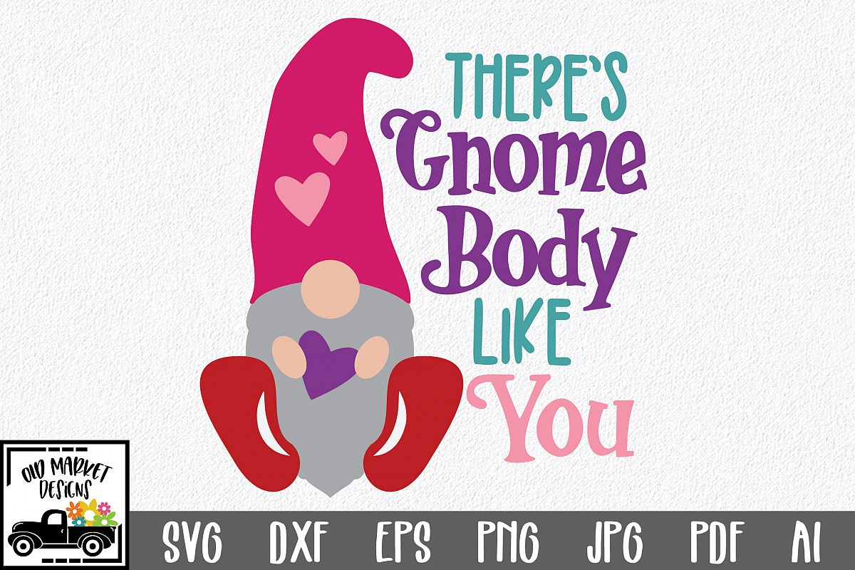 There's Gnome Body Like You SVG Cut File - Valentine SVG example image 1