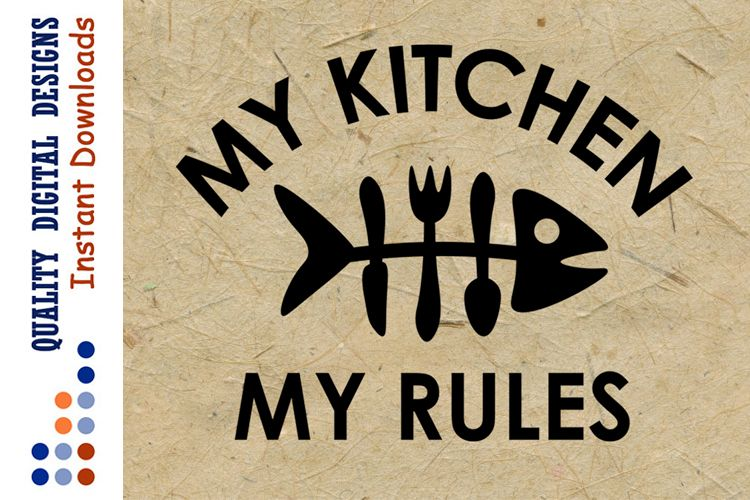 My kitchen My Rules SVG Home decor example image 1