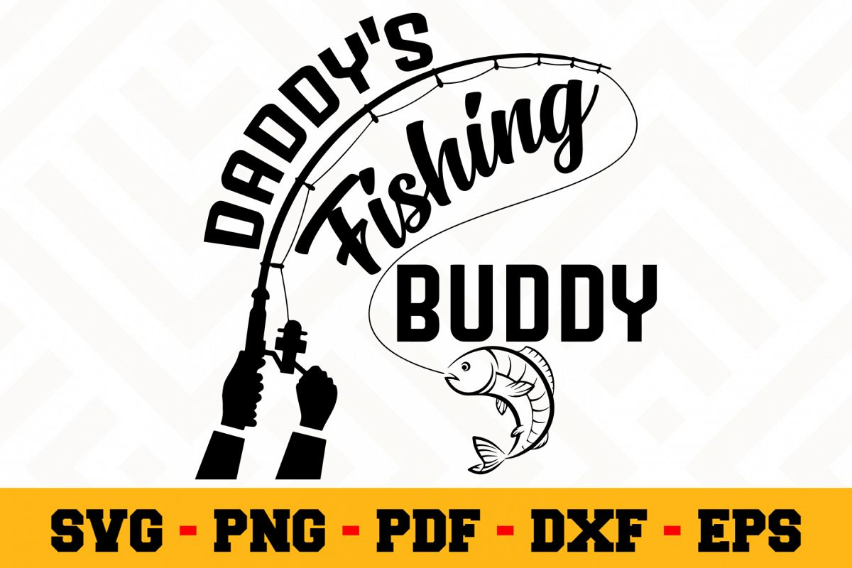 fd4c8bc42 Daddy's fishing buddy SVG file- Fishing SVG example image 1