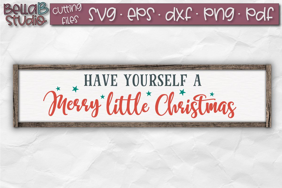 Have Yourself A Merry Little Christmas Sign.Have Yourself A Merry Little Christmas Svg Christmas Sign