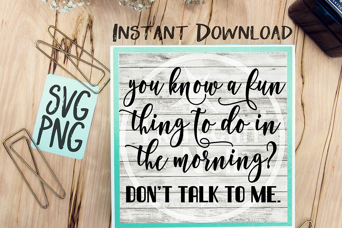 Don't Talk To Me SVG PNG Image Design for Cut Machines Print DIY Design Brother Cricut Cameo Cutout  example image 1