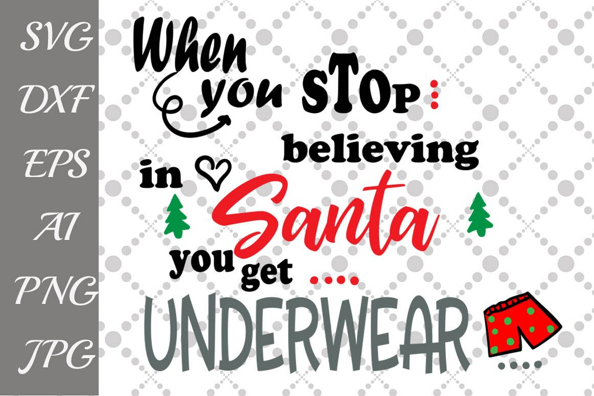 When you stop believing you get underwear Svg example image 1