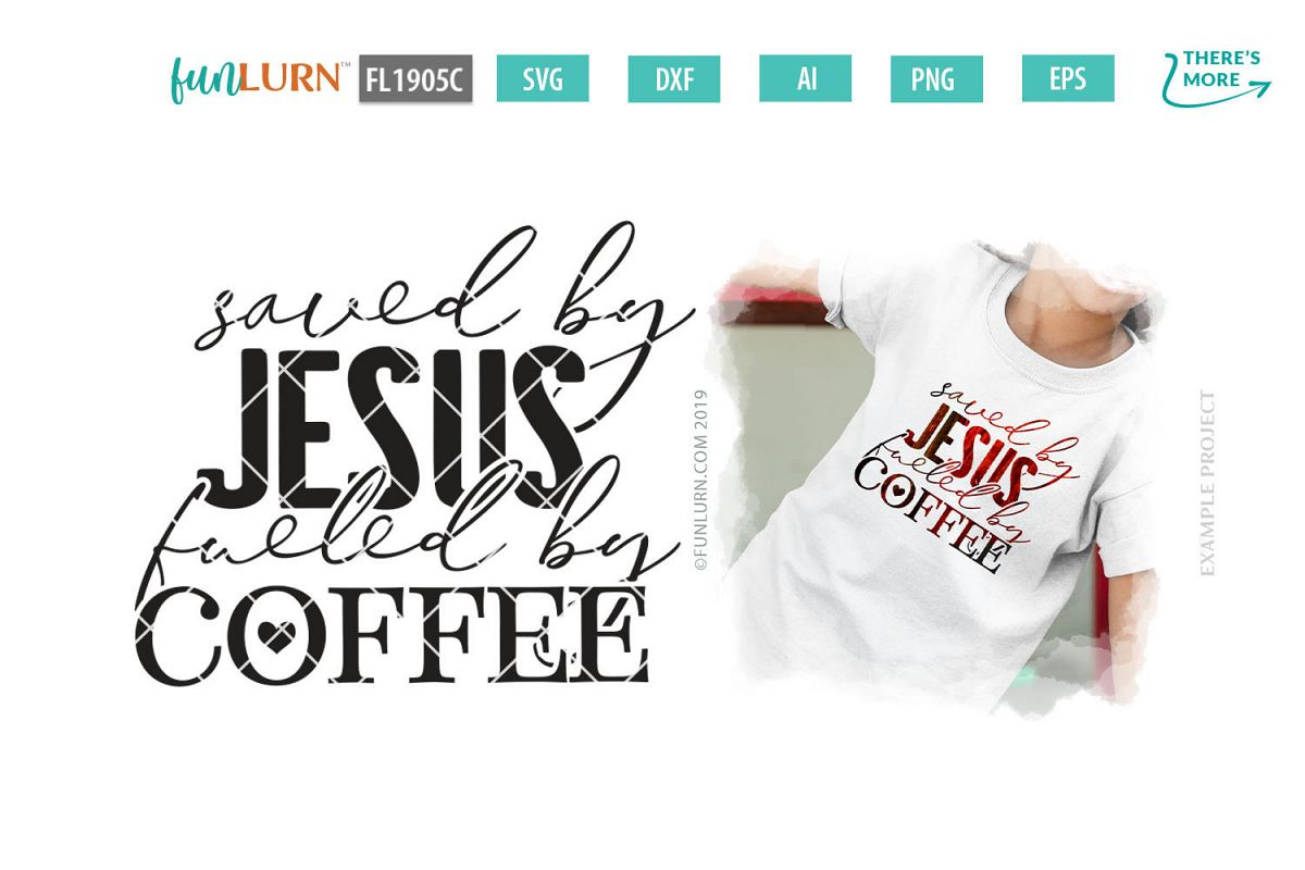 Saved By Jesus Fueled By Coffee SVG Cut File example image 1