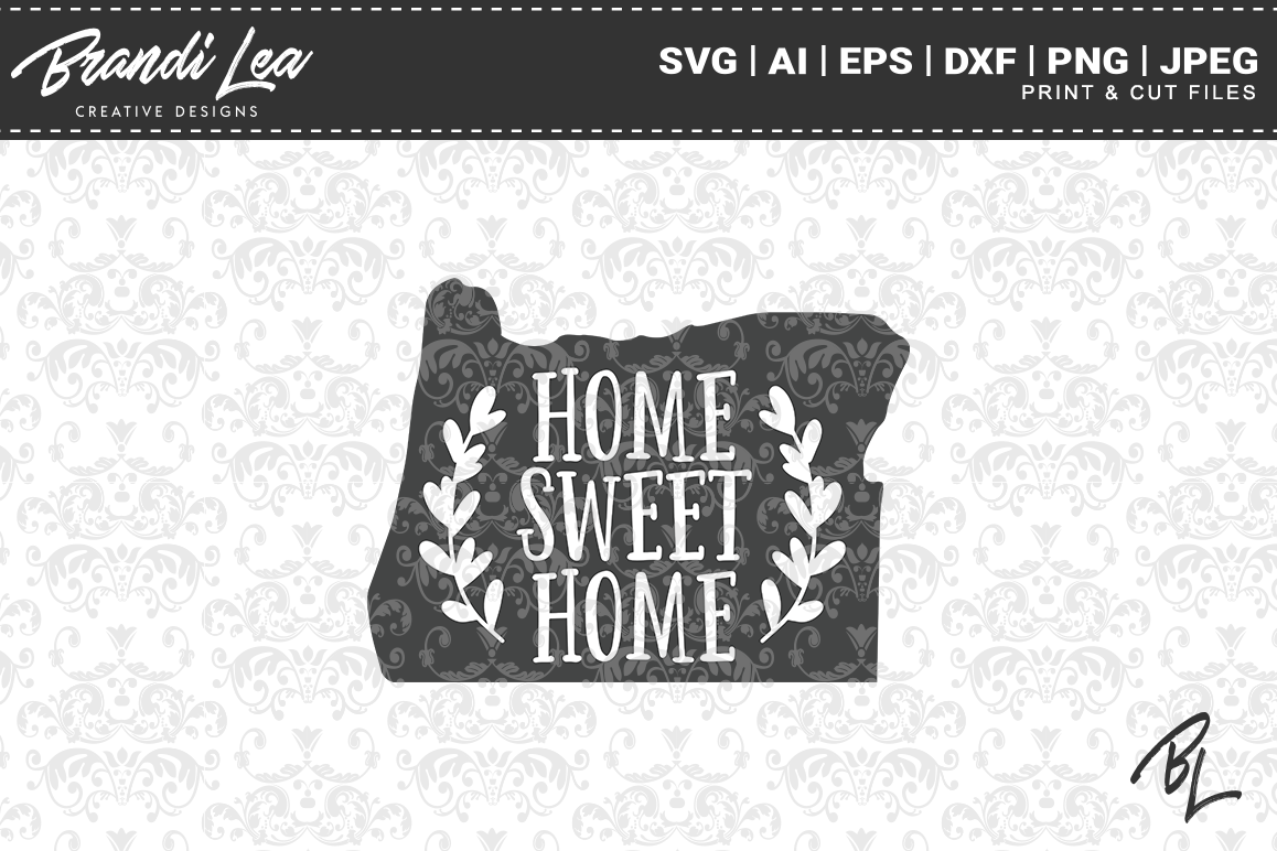 Oregon Home Sweet Home State Map Svg Cutting Files