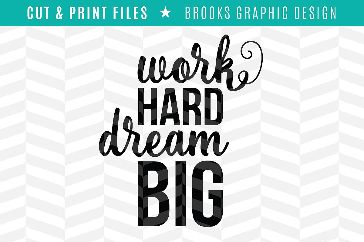 Work Hard Dream Big - DXF/SVG/PNG/PDF Cut & Print Files example image 1