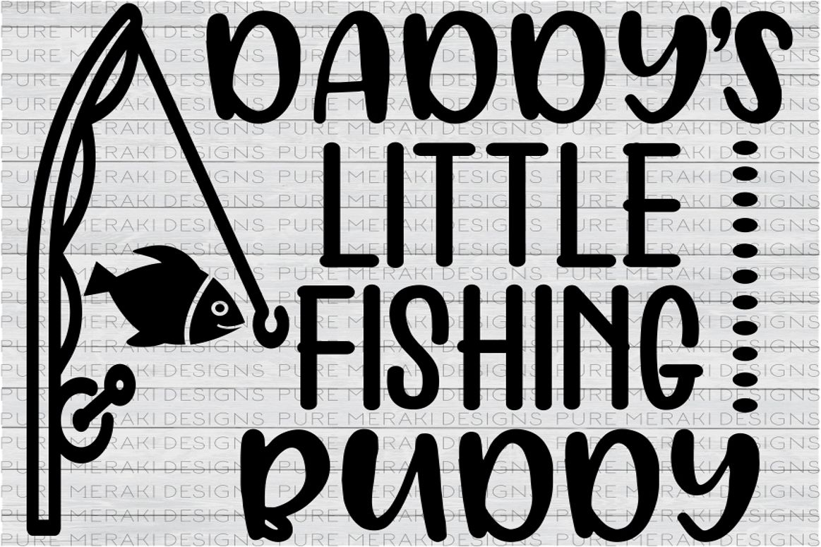 bc2006281 Daddy's Little Fishing Buddy SVG example image 1