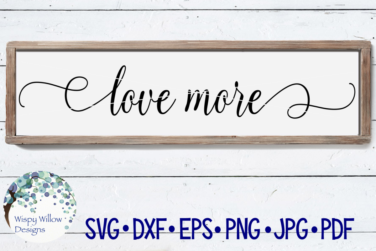 Love More | Wedding Sign SVG Cut File example image 1
