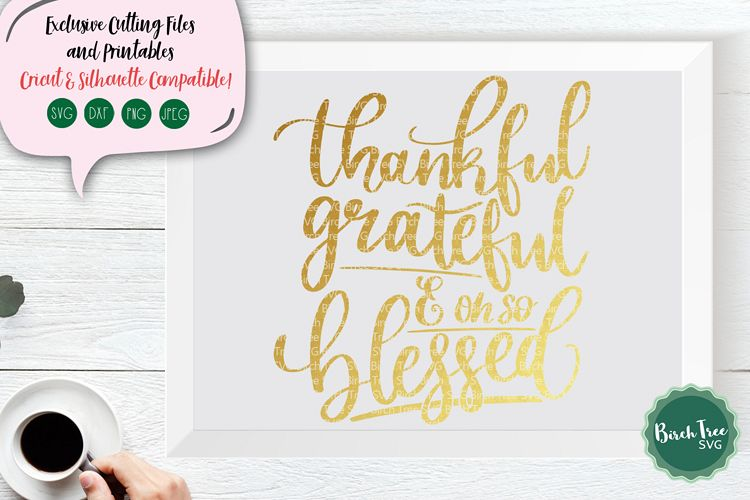 Thankful Grateful and Oh So Blessed SVG, Thanksgiving Svg example image 1