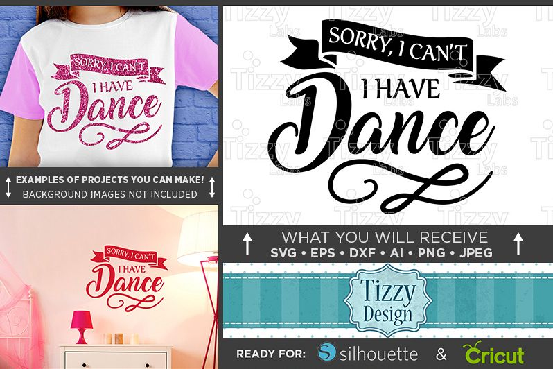 Sorry I Cant I Have Dance SVG - Dance Shirt SVG File - 1052 example image 1