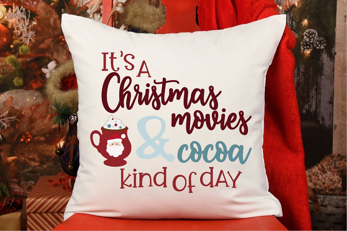 It's A Christmas Movies And Cocoa Day SVG, Christmas SVG example image 1