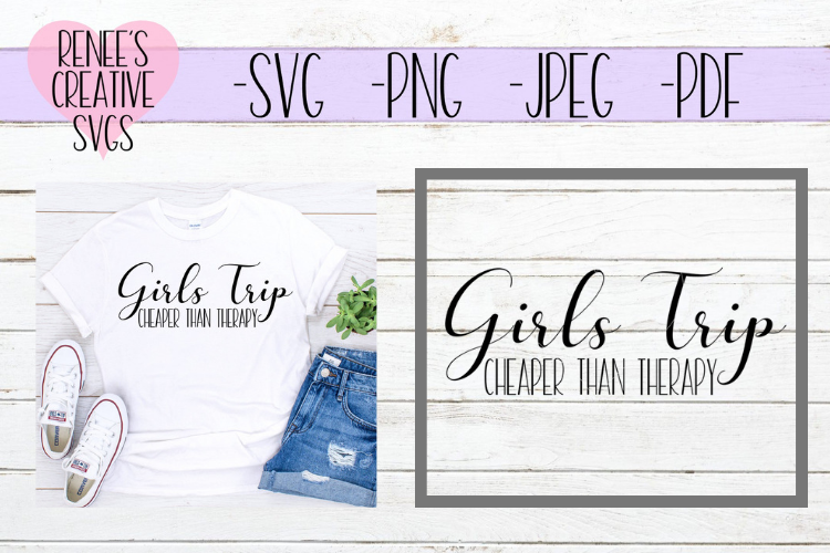 Girls Trip, Cheaper than therapy | Humor | SVG Cutting File example image 1