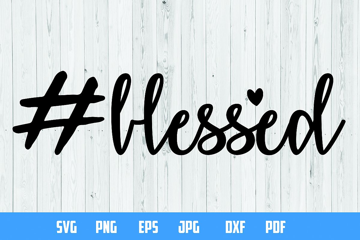 Hashtag Blessed | SVG Cut File |  Mama Bear, Southern Girl, Toddler, Christian Mom, Bible Quote svg example image 1