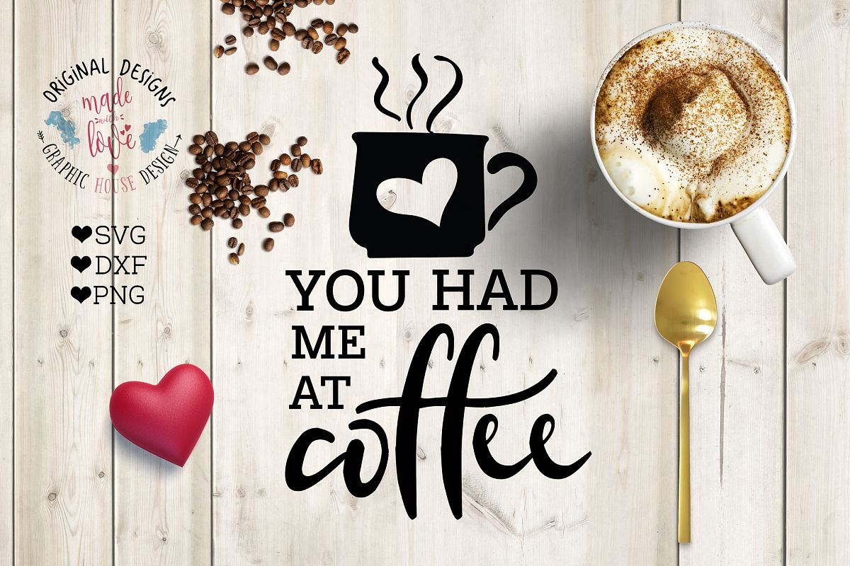 You had me at Coffee Cutting File (SVG, DXF, PNG) example image 1