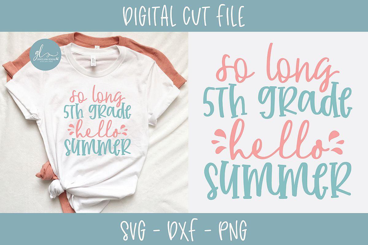 So Long 5th Grade Hello Summer - SVG example image 1
