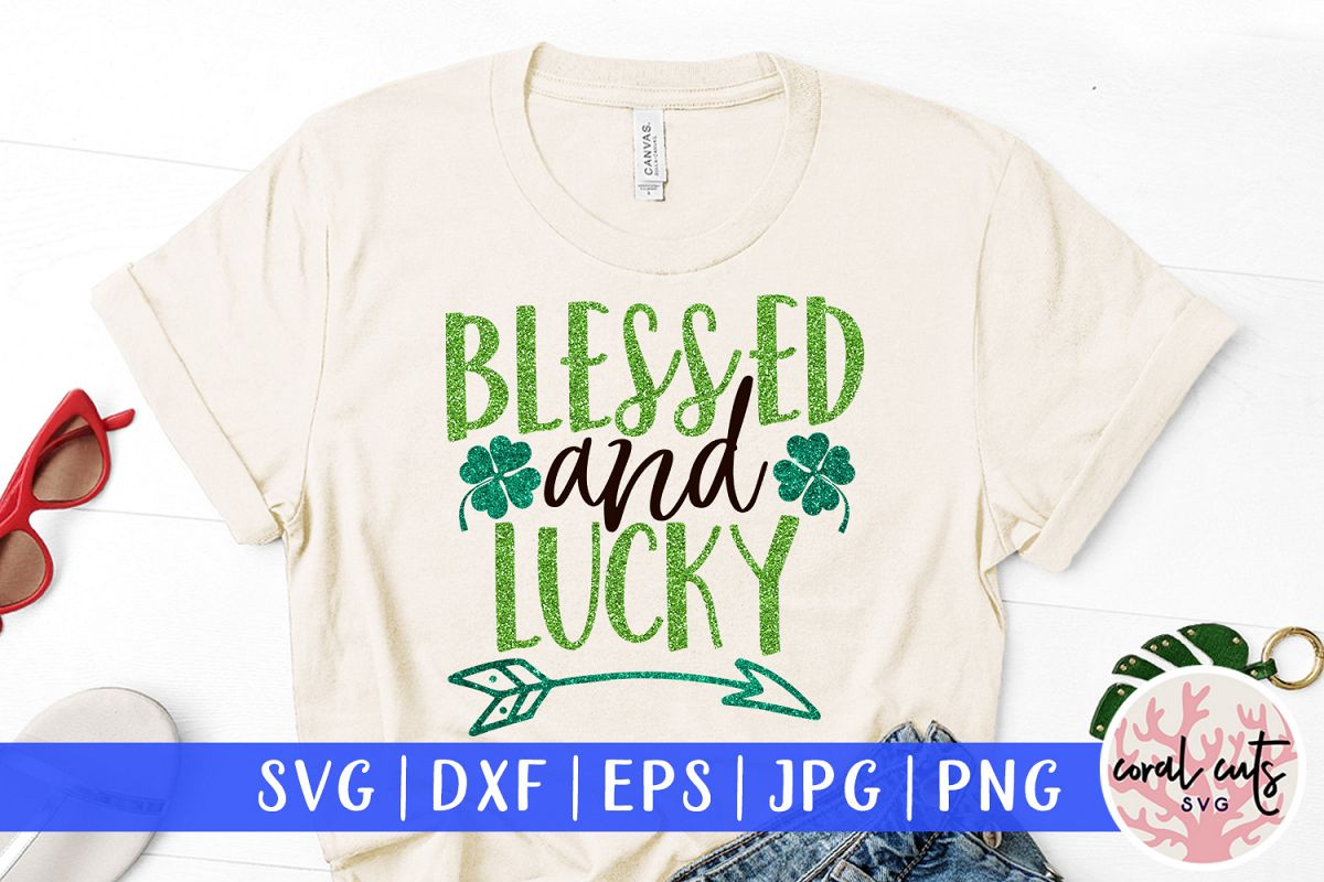 Blessed and lucky - St. Patrick's Day SVG EPS DXF PNG example image 1