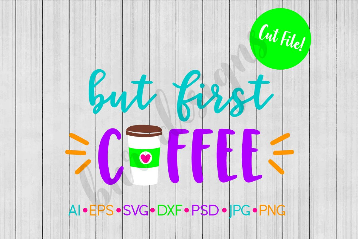But First Coffee SVG, Coffee SVG example image 1