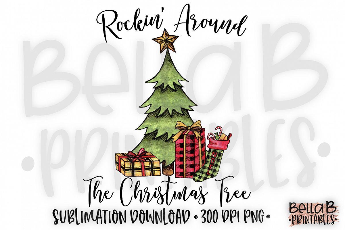 Rockin Around Christmas Tree.Christmas Sublimation Design Rockin Around Christmas Tree