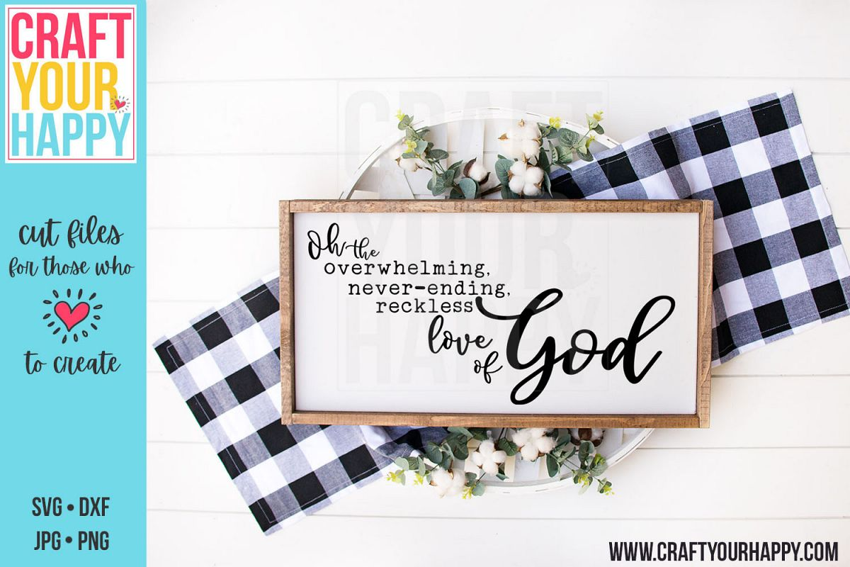 Overwhelming, Neverending, Reckless Love Of God SVG Cut File example image 1