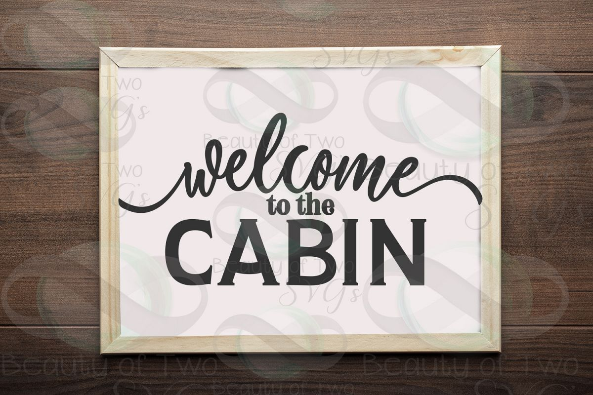 Welcome to the cabin svg, Cabin svg, Rustic cabin sign svg example image 1