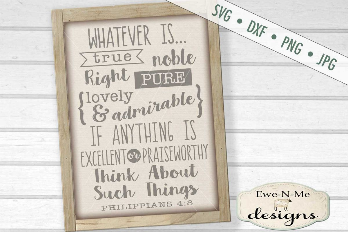 Whatever Is True Noble Right Pure SVG DXF Cut File example image 1