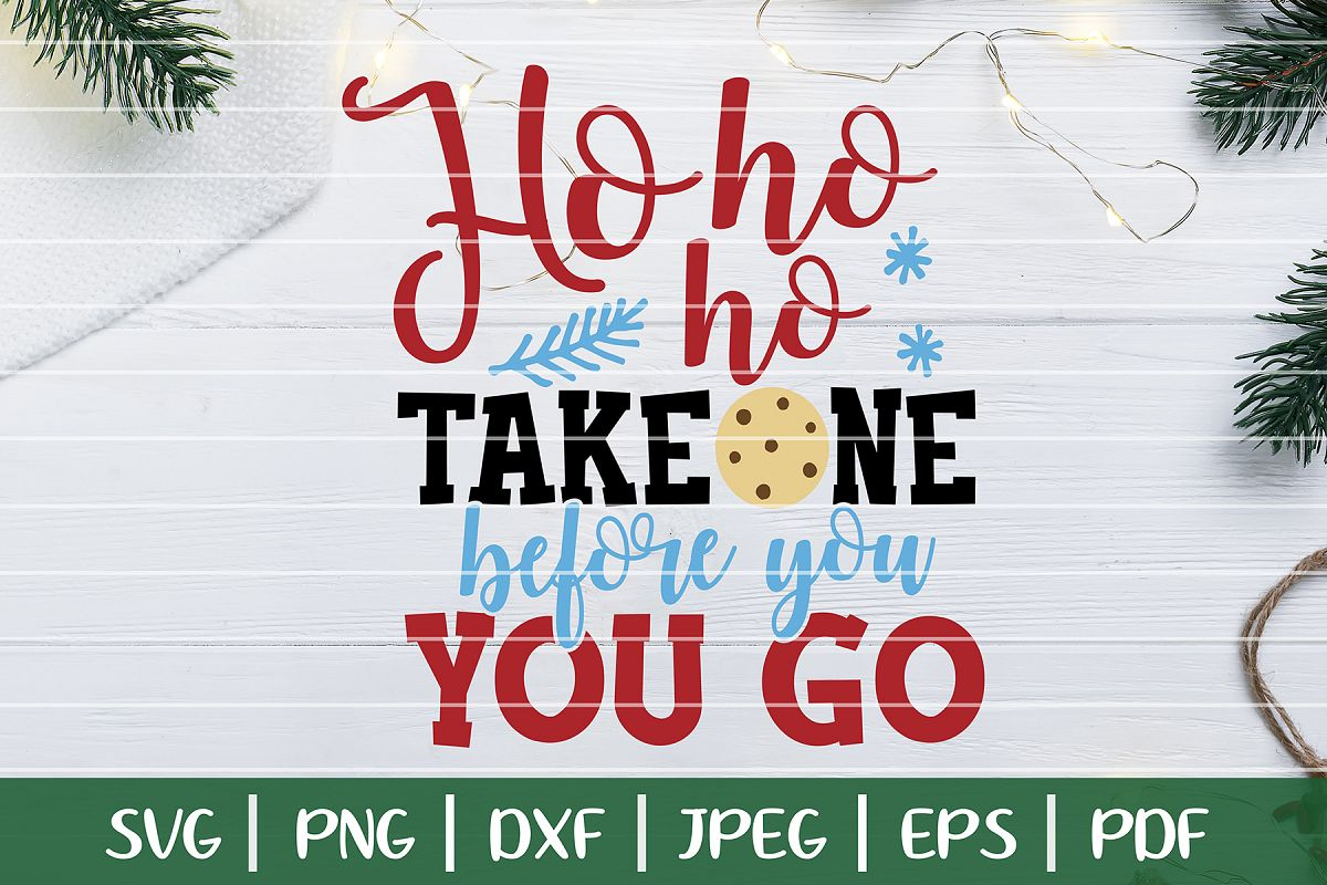 Cookies for Santa SVG Cut File, Take One Before You Go SVG example image 1